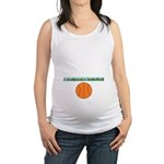 I swallowed a basketball Maternity Tank Top