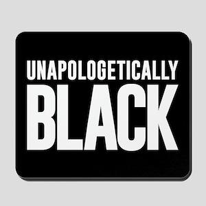 Unapologetically Black Mousepad