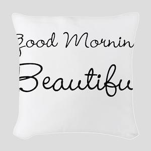 Good Morning, Beautiful Woven Throw Pillow