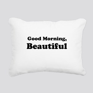 Good Morning, Beautiful Rectangular Canvas Pillow
