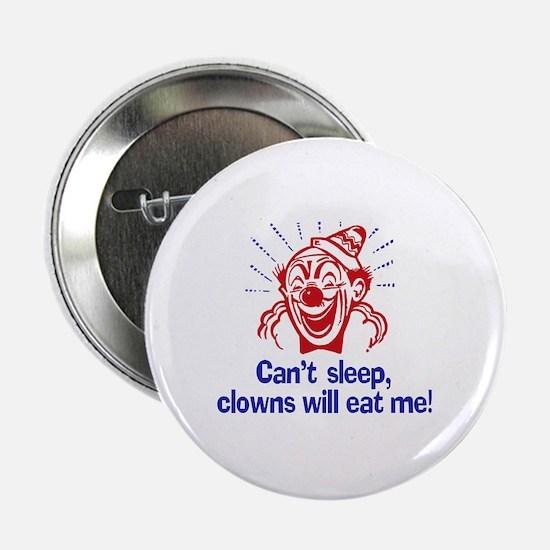 Can't Sleep, Clowns Will Eat Button