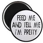 Feed Me, Tell Me I'm Prett 2.25