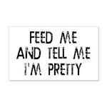 Feed Me, Tell Me I'm Pretty 20x12 Wall Decal