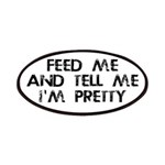 Feed Me, Tell Me I'm Pretty Patches