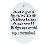 Adepts and Atheists AGREE! Oval Ornament