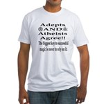 Adepts and Atheists AGREE! Fitted T-Shirt