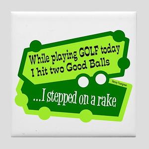 Stepped On A Rake/Henny Youngman Tile Coaster