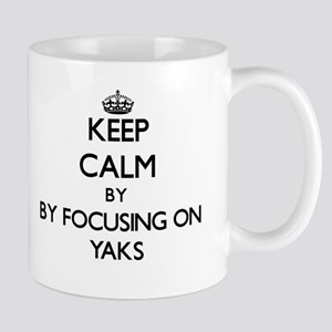 Keep calm by focusing on Yaks Mugs