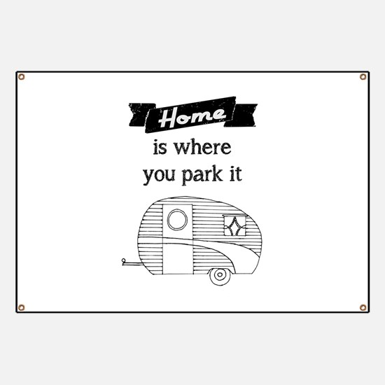 Vintage Trailer - Home is where you park it Banner