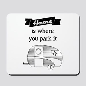 Vintage Trailer - Home is where you park it Mousep