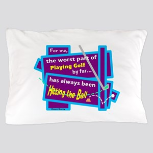 Hitting The Ball/Dave Barry Pillow Case