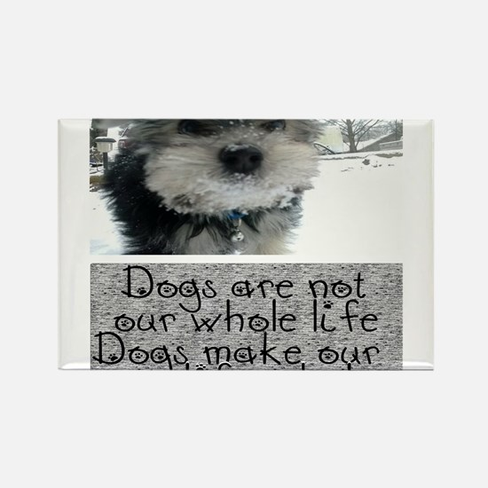 Dogs make our life whole Magnets