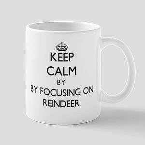 Keep calm by focusing on Reindeer Mugs