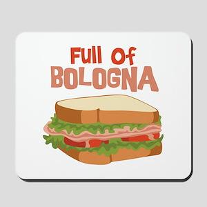 Full Of Bologna Mousepad