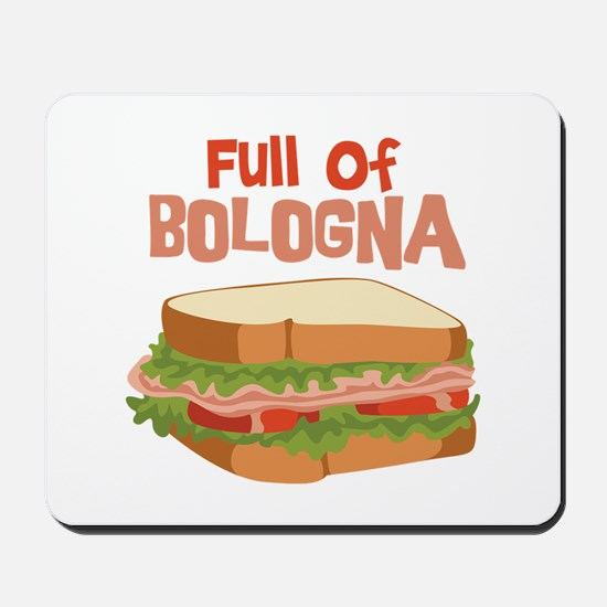 Full Of Bologna Mousepad