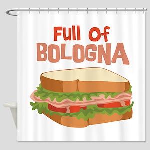 Full Of Bologna Shower Curtain