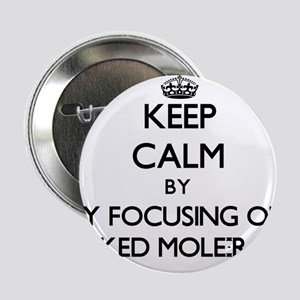 """Keep calm by focusing on Naked Mole-Rats 2.25"""" But"""