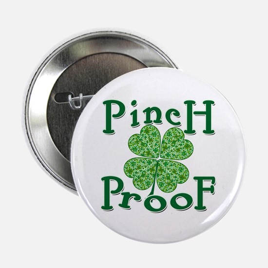 """PINCH PROOF St. Patrick's Day 2.25"""" Button"""