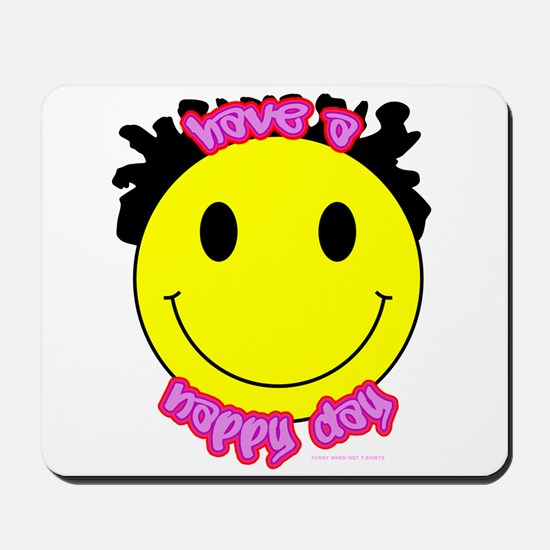 Have A Nappy Day Mousepad
