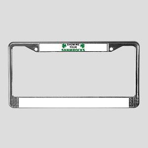 Show me your shamrocks License Plate Frame