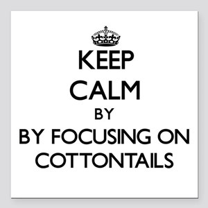 Keep calm by focusing on Cottontails Square Car Ma