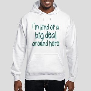 """""""Kind of a Big Deal"""" Hooded Sweatshirt"""