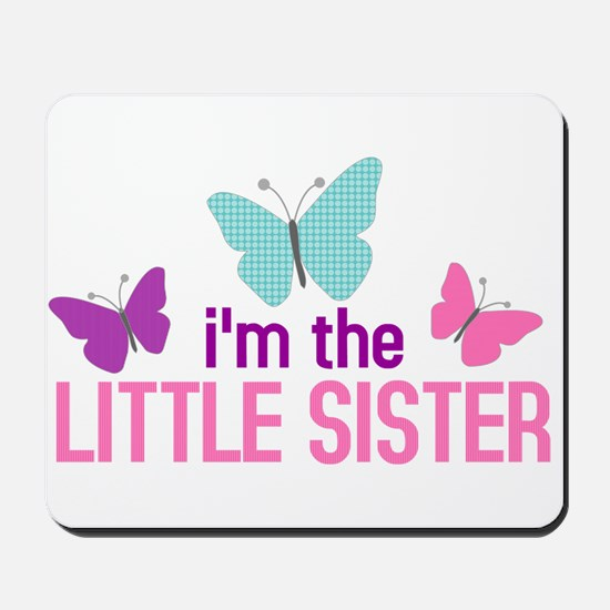 i'm the little sister butterfly Mousepad