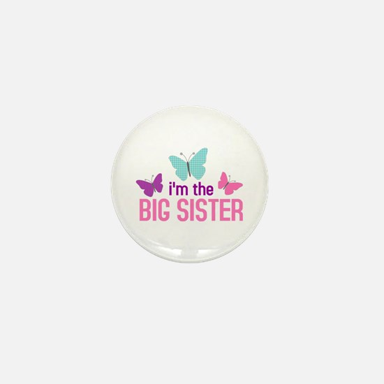 i'm the big sister butterfly Mini Button