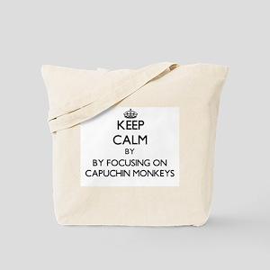 Keep calm by focusing on Capuchin Monkeys Tote Bag