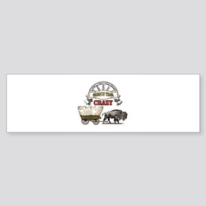 Oregon trail crazy Bumper Sticker