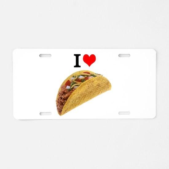I Love Tacos Aluminum License Plate