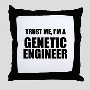 Trust Me, Im A Genetic Engineer Throw Pillow