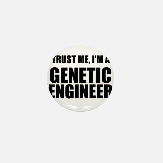 Trust Me, Im A Genetic Engineer Mini Button