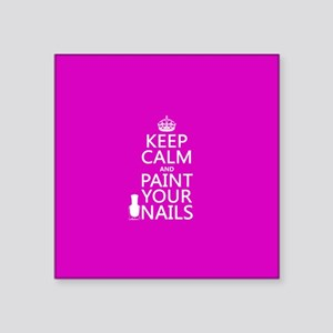 Keep Calm and Paint Your Nails Sticker