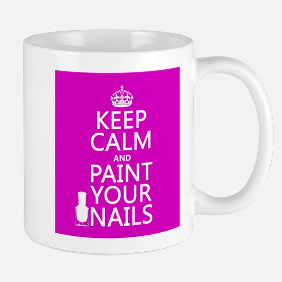 Keep Calm and Paint Your Nails Mugs