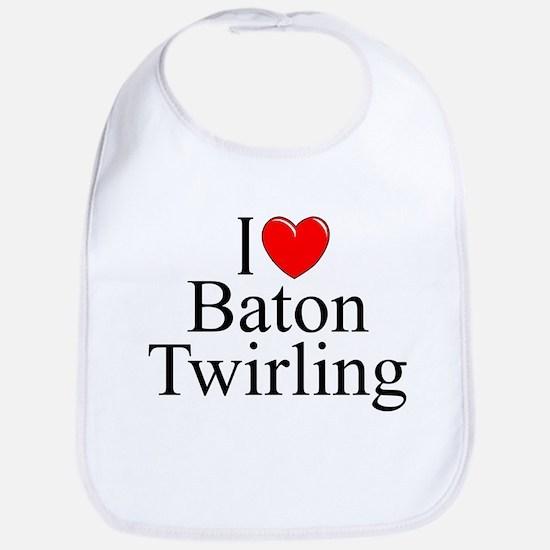 """I Love (Heart) Baton Twirling"" Bib"