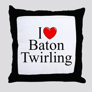 """I Love (Heart) Baton Twirling"" Throw Pillow"