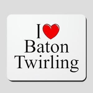 """I Love (Heart) Baton Twirling"" Mousepad"