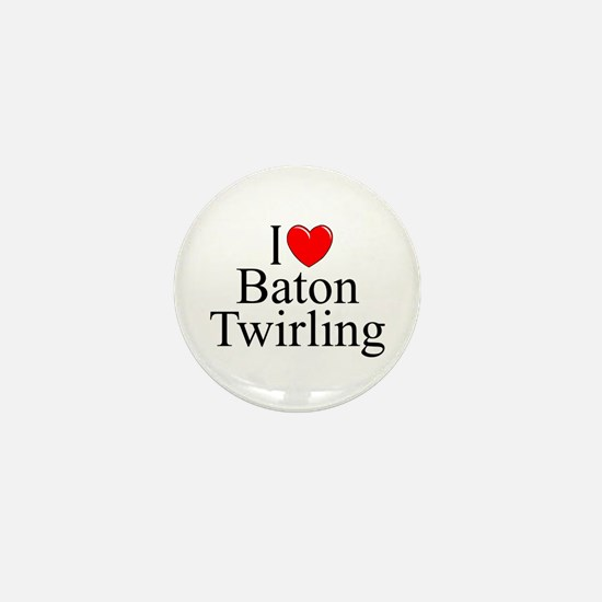"""I Love (Heart) Baton Twirling"" Mini Button"