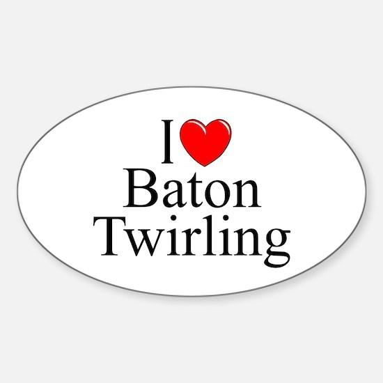 """I Love (Heart) Baton Twirling"" Oval Decal"