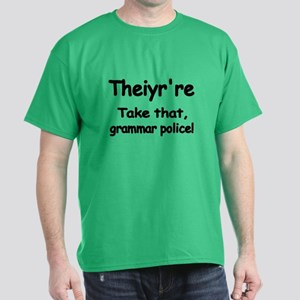 Theiyrre. Take That Grammar Police. Dark T-Shirt
