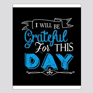 Grateful for this day Posters
