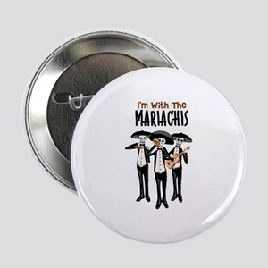 """Im With The Mariachis 2.25"""" Button"""