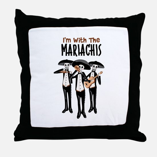Im With The Mariachis Throw Pillow