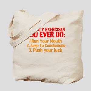 The Only Exercises You Ever Do Tote Bag