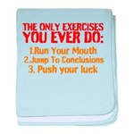 The Only Exercises You Ever Do baby blanket