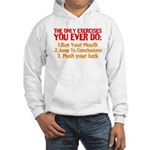 The Only Exercises You Ever Do Hoodie