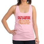 The Only Exercises You Ever Do Racerback Tank Top