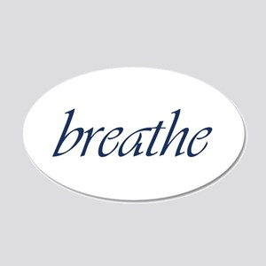 Breathe.Psd 35X21 Oval Wall Decal