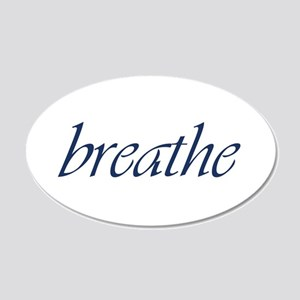 Breathe.Psd 20X12 Oval Wall Decal